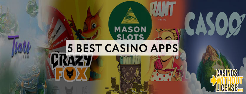 5 best casino apps without license