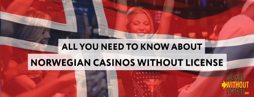 Norwegian-casinos-without-license