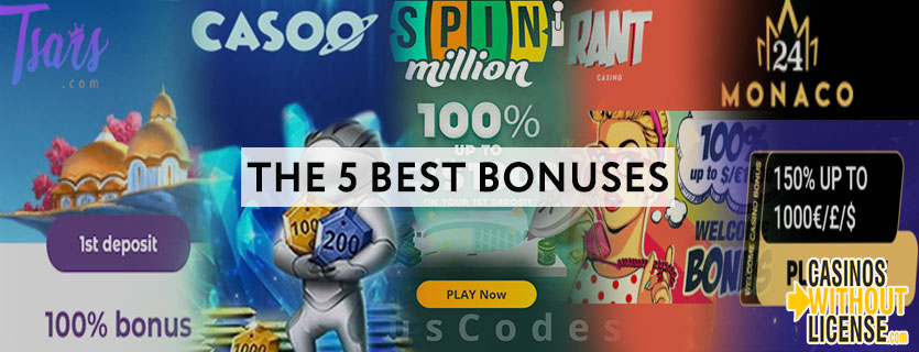 5 best bonuses at Casino without license